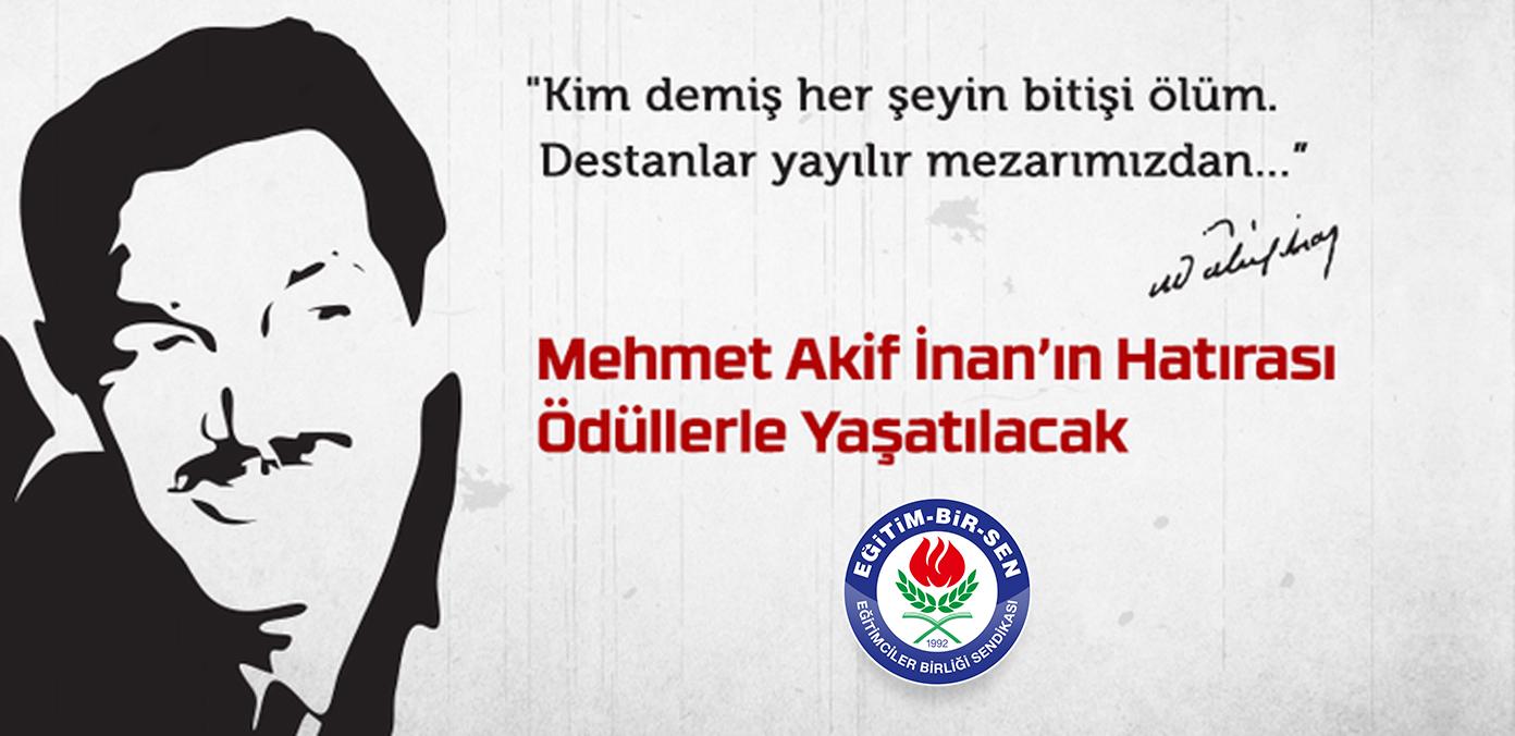 Mehmet Akif İnan'ın hatırası ödüllerle yaşatılacak